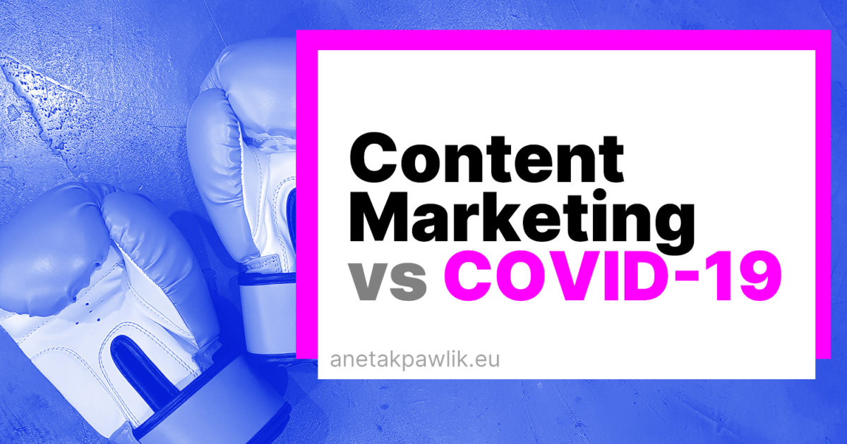 2020-07 Content Marketing During Coronavirus Pandemic - How Content Marketing Can Help You Serve Your Audience